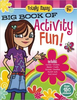 Totally Sassy Big Book of Activity Fun!