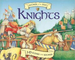 Sounds of the Past: Knights: 3-D Scenes with Sounds