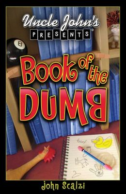 Uncle John's Presents: Book of the Dumb