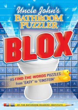Uncle John's Bathroom Puzzler BLOX: 200 Letter-Perfect Puzzles from Easy to Einstein