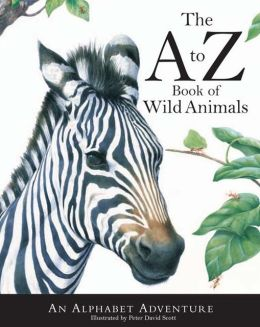 The A to Z Book of Wild Animals: An Alphabet Adventure