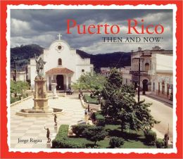 Puerto Rico Then and Now