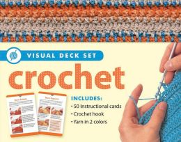 Crochet [With 50 Instructional Cards and Metal Crochet Hook, 33 Yards of Practice Yarn]