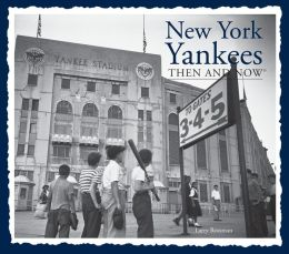 New York Yankees Then and Now (Compact)