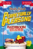 Book Cover Image. Title: Uncle John's Perpetually Pleasing Bathroom Reader, Author: Bathroom Readers' Institute