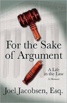 For the Sake of Argument: A Life in the Law