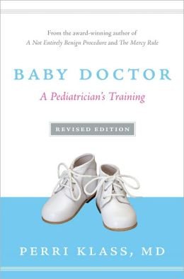 Baby Doctor, Revised Edition: A Pediatrician's Training