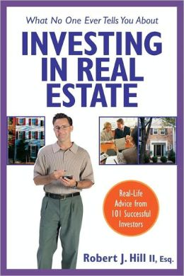 What No One Ever Tells You About Investing in Real Estate: Real-Life Advice from 101 Successful Investors