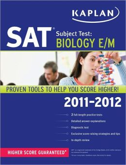 Kaplan SAT Subject Test Biology E/M 2011-2012