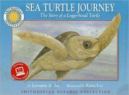 Sea Turtle Journey: The Story of a Loggerhead Turtle