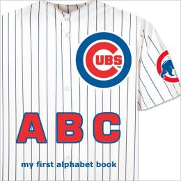 Cubs ABC: My First Alphabet Book
