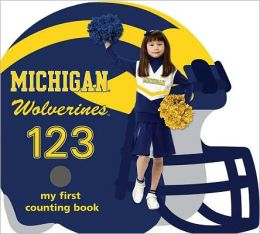 Michigan Wolverines 123: My First Counting Book