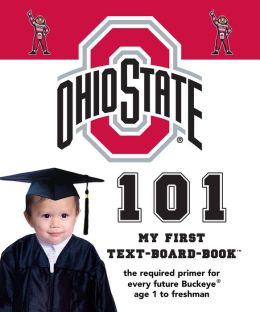 The Ohio State University 101: My First Text-Board-Book