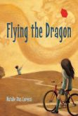 Book Cover Image. Title: Flying the Dragon, Author: Natalie Dias Lorenzi