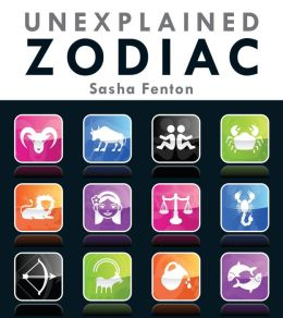 Unexplained Zodiac: The Inside Story of Your Sign