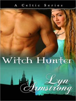 Witch Hunter [Book Five in the Celtic Series]