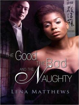 The Good the Bad and the Naughty