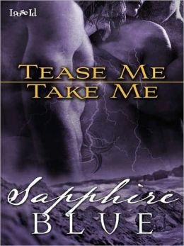 Tease Me, Take Me [Desirables 2]