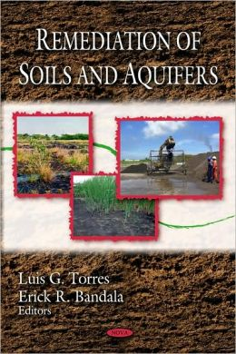 Remediation of Soils and Aquifers