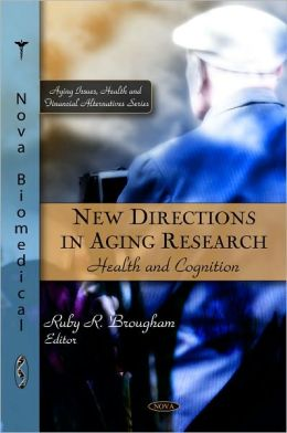 New Directions in Aging Research: Health and Cognition