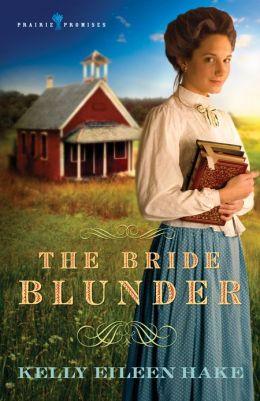 The Bride Blunder (Prairie Promises Series #3)