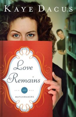 Love Remains (Matchmakers Series #1)