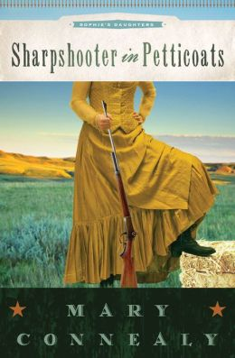 Sharpshooter in Petticoats (Sophie's Daughters Series #3)