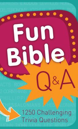 Fun Bible Q & A: 1250 Challenging Trivia Questions