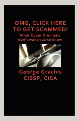 Omg, Click Here To Get Scammed! What Cyber Criminals Don'T Want You To Know