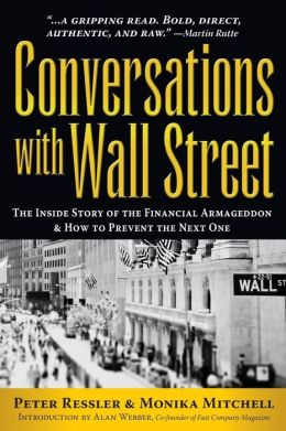 Conversations with Wall Street: The Inside Story of the Financial Armageddon and How to Prevent the Next One