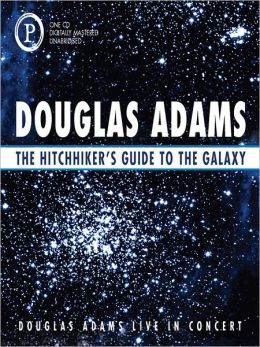 The Hitchhiker's Guide to the Galaxy: Douglas Adams Live in Concert