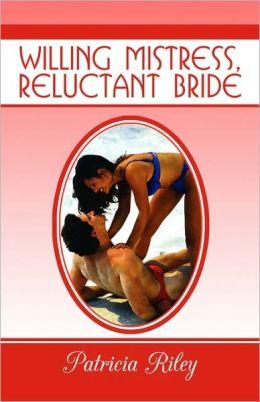 Willing Mistress, Reluctant Bride