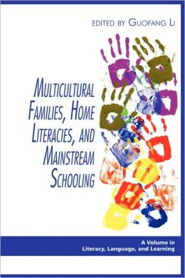 Multicultural Families, Home Literacies, And Mainstream Schooling (Pb)