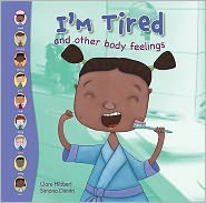 I'm Tired! and other body feelings