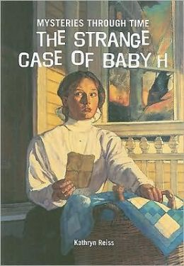The Strange Case of Baby H (American Girl History Mysteries Series #18)