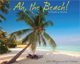 2012 Ah! The Beach Wall Calendar