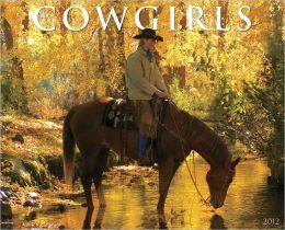2012 Cowgirls Wall Calendar