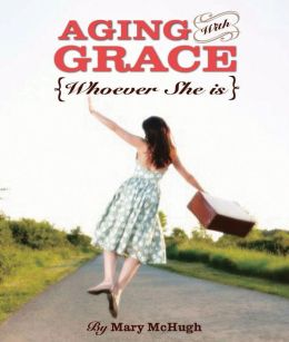 Aging with Grace: Whoever She Is