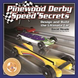 Pinewood Der|||Speed Secrets: Design and Build the Ultimate Car David Meade