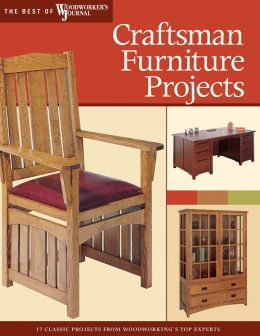 Craftsman Furniture Projects (Best of WWJ): Timeless Designs and Trusted Techniques from Woodworking's Top Experts