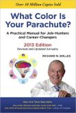 Book Cover Image. Title: What Color Is Your Parachute? 2013:  A Practical Manual for Job-Hunters and Career-Changers, Author: Richard N. Bolles