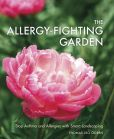 Book Cover Image. Title: The Allergy-Fighting Garden:  Stop Asthma and Allergies with Smart Landscaping, Author: Thomas Leo Ogren