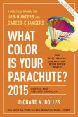 Book Cover Image. Title: What Color Is Your Parachute? 2015:  A Practical Manual for Job-Hunters and Career-Changers, Author: Richard N. Bolles