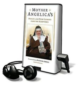 Mother Angelica's Private and Pithy Lessons from the Scriptures [With Earbuds]