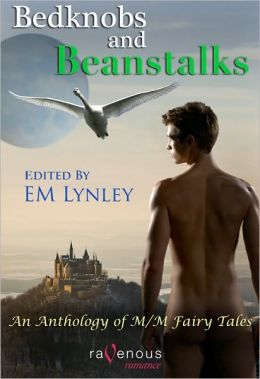 Bedknobs and Beanstalks: An Anthology of M/M Fairy Tales