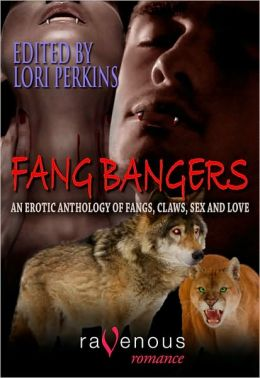 Fang Bangers: An Erotic Anthology of Fangs, Claws, Sex and Love