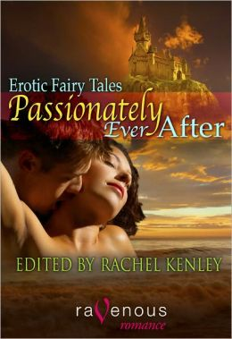 Passionately Ever After: Erotic Fairy Tales