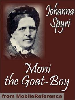Moni the Goat-Boy. ILLUSTRATED. : Illustrated by Charles Copeland