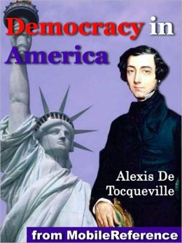 Democracy in America (Volumes One and Two)