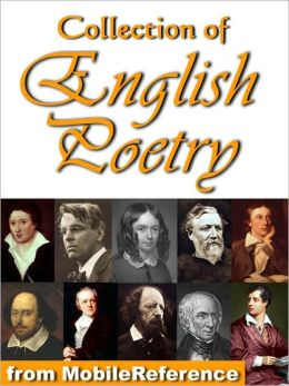 Collection of English Poetry: William Blake, Elizabeth B. Browning, Robert Browning, Lord Byron, John Keats, William Shakespeare, Percy B. Shelley, Lord Tennyson, William Wordsworth, W.B. Yeats.